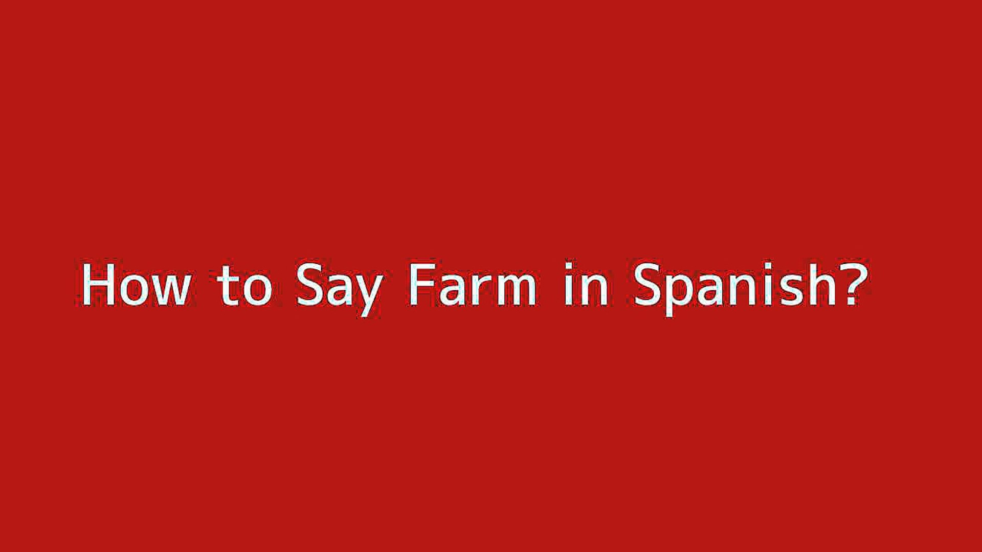 How To Say Farm In Spanish Vidéo Dailymotion