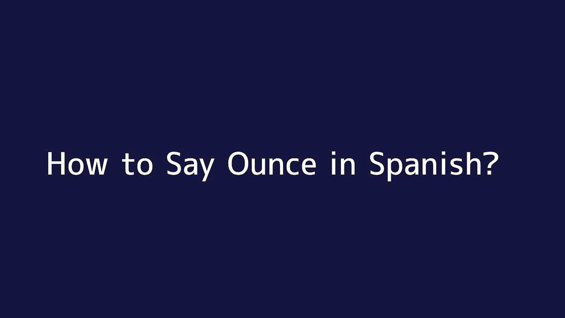 How To Say Ounce In Spanish Vidéo