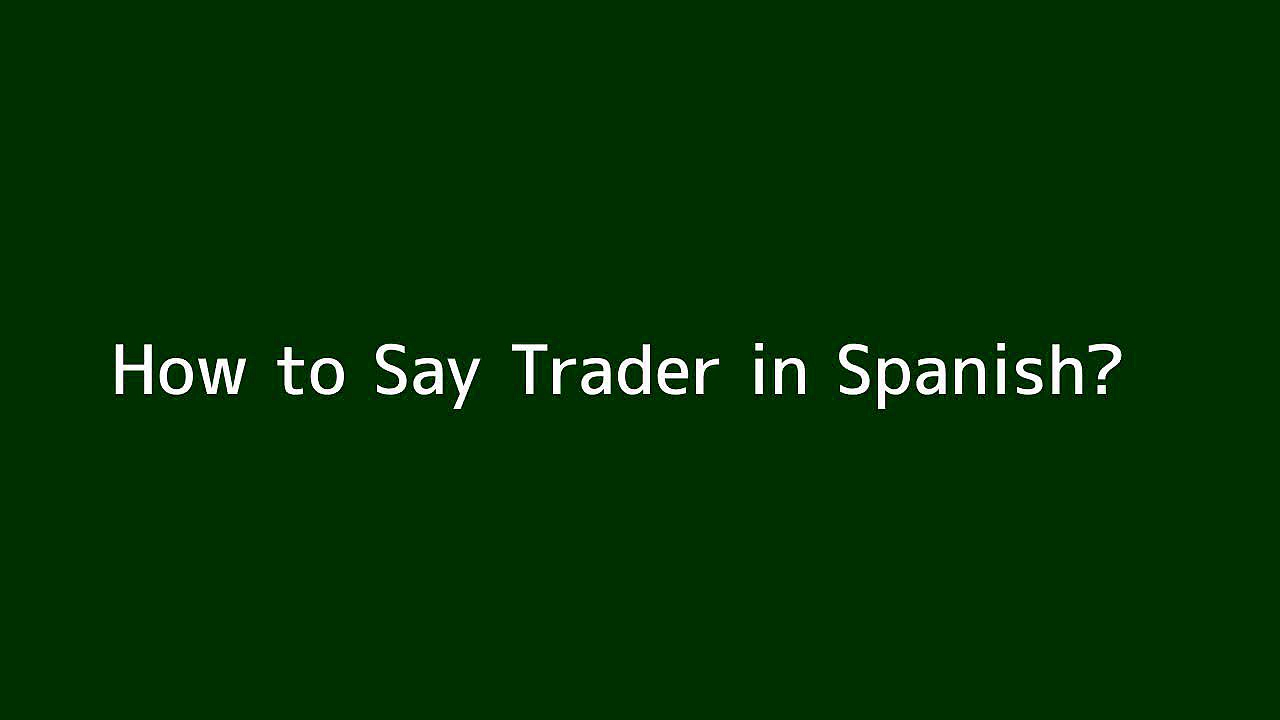 How to say Trader in Spanish