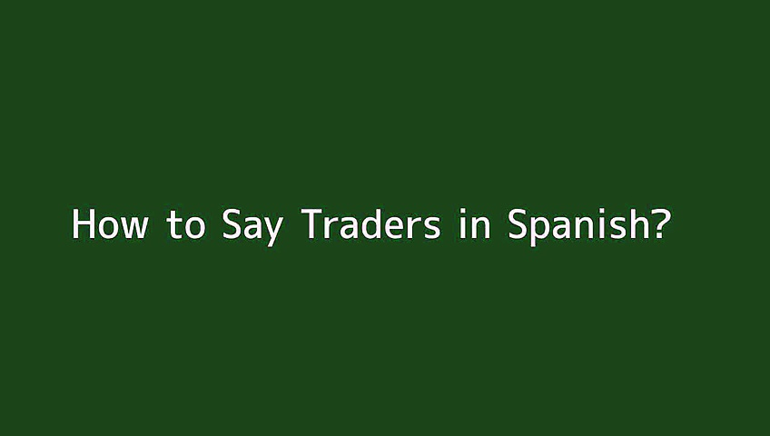 How to say Traders in Spanish