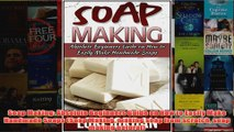 Download PDF  Soap Making Absolute Beginners Guide on How to Easily Make Handmade Soaps Soap Making FULL FREE