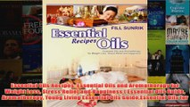 Download PDF  Essential Oils Recipes Essential Oils and Aromatherapy for Weight Loss Stress Relief and FULL FREE