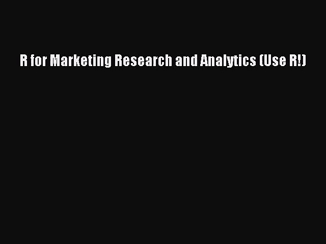 [PDF Download] R for Marketing Research and Analytics (Use R!) [Download] Full Ebook