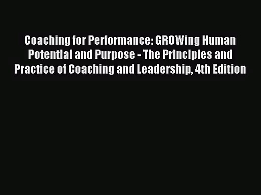 [PDF Download] Coaching for Performance: GROWing Human Potential and Purpose – The Principles