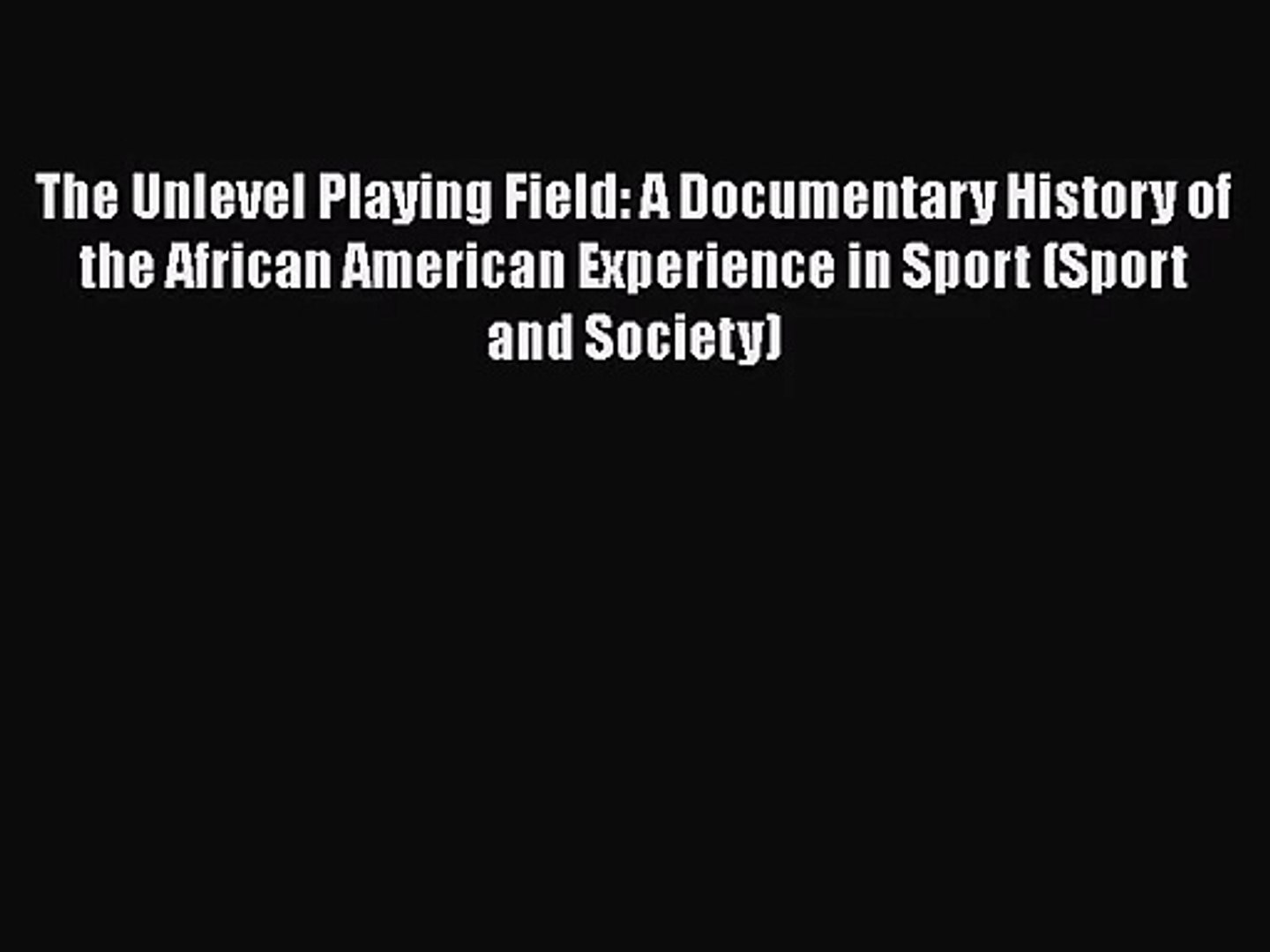 [PDF Download] The Unlevel Playing Field: A Documentary History of the African American Experience