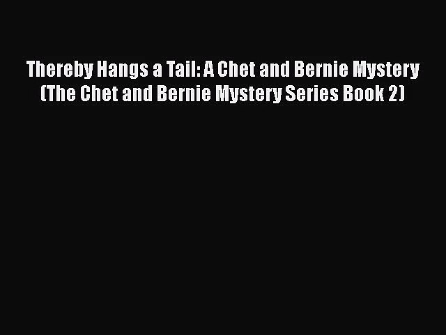 [PDF Download] Thereby Hangs a Tail: A Chet and Bernie Mystery (The Chet and Bernie Mystery | Godialy.com