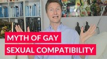 Gay Coaching About Myth Of Gay Sexual Compatibility In Gay Dating And Gay Relationships