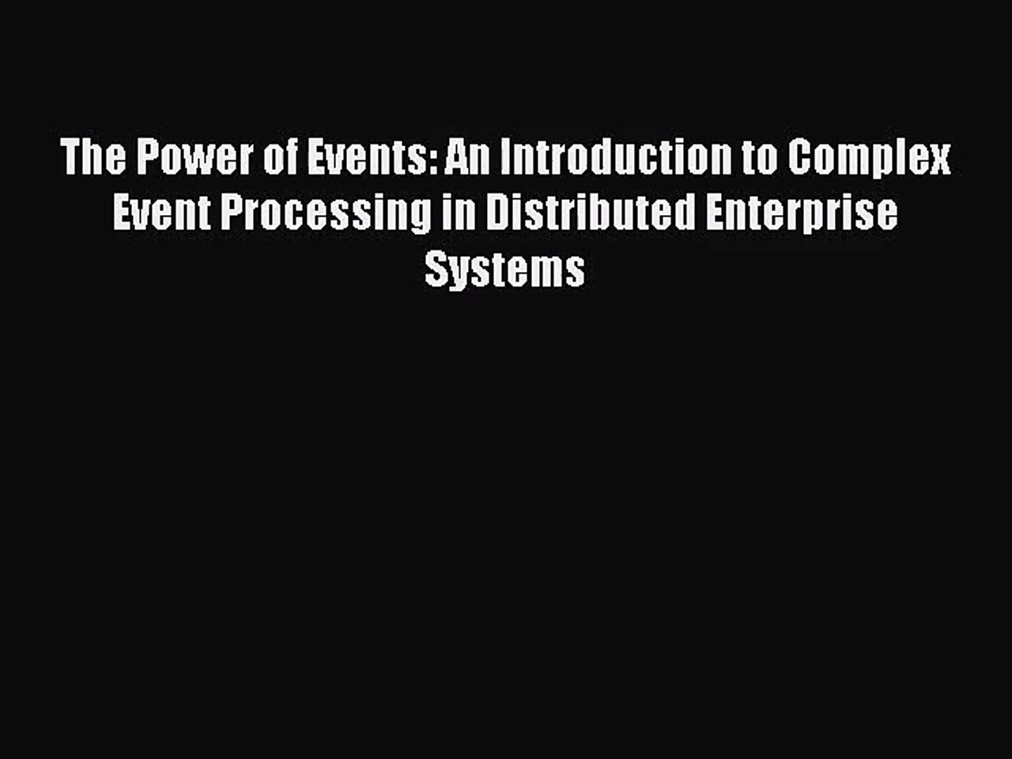 [PDF Download] The Power of Events: An Introduction to Complex Event Processing in Distributed