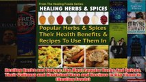 Download PDF  Healing Herbs and Spices The Most Popular Herbs And Spices Their Culinary and Medicinal FULL FREE
