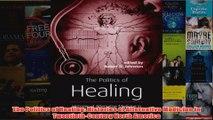 Download PDF  The Politics of Healing Histories of Alternative Medicine in TwentiethCentury North FULL FREE