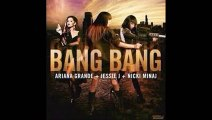 Bang Bang! Jessie J Ft Ariana Grande & Nicki Minaj (Lyrics)