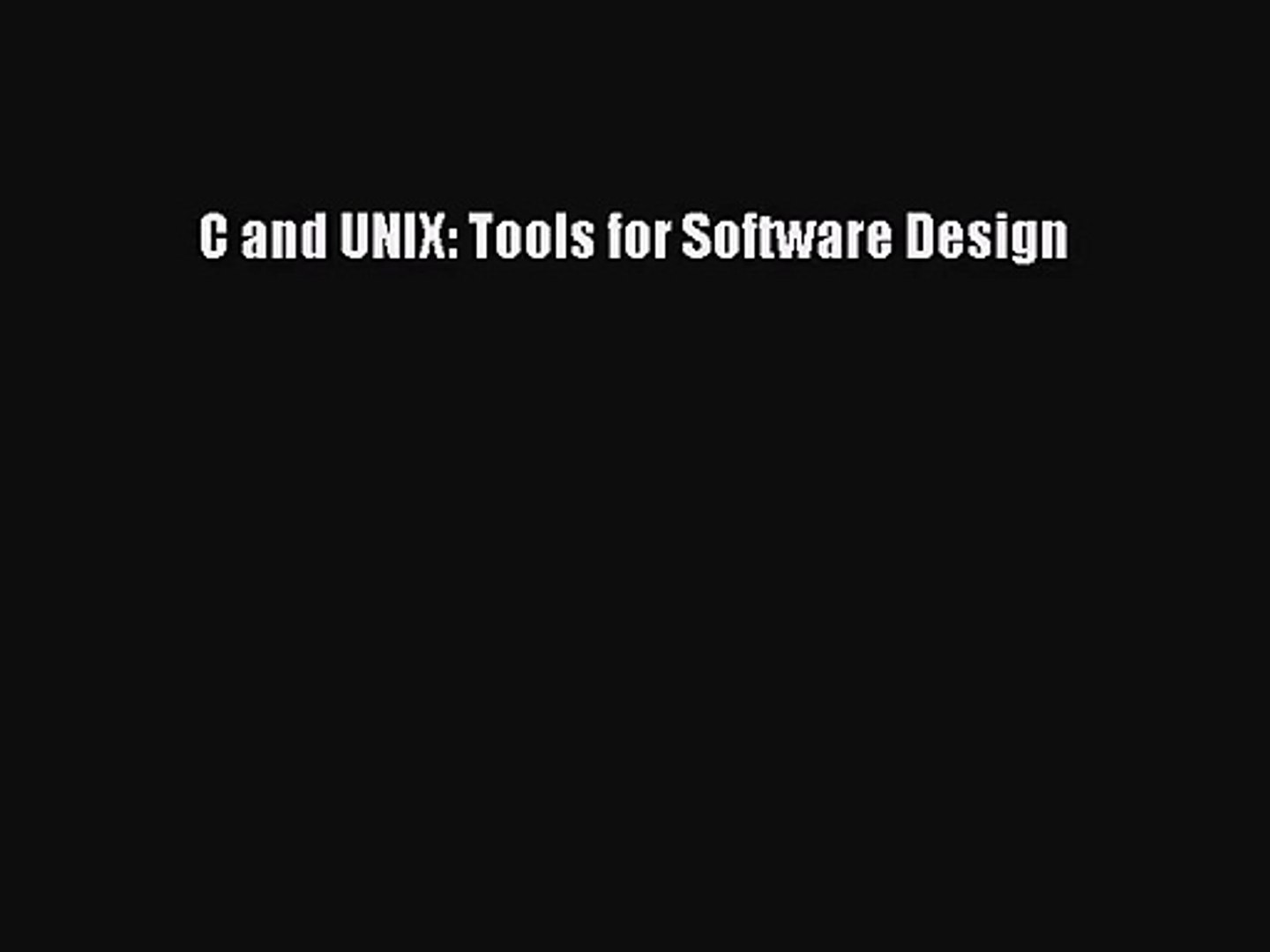 Pdf Download C And Unix Tools For Software Design Pdf Full Ebook Video Dailymotion
