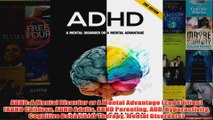 Download PDF  ADHD A Mental Disorder or A Mental Advantage 2nd Edition ADHD Children ADHD Adults FULL FREE