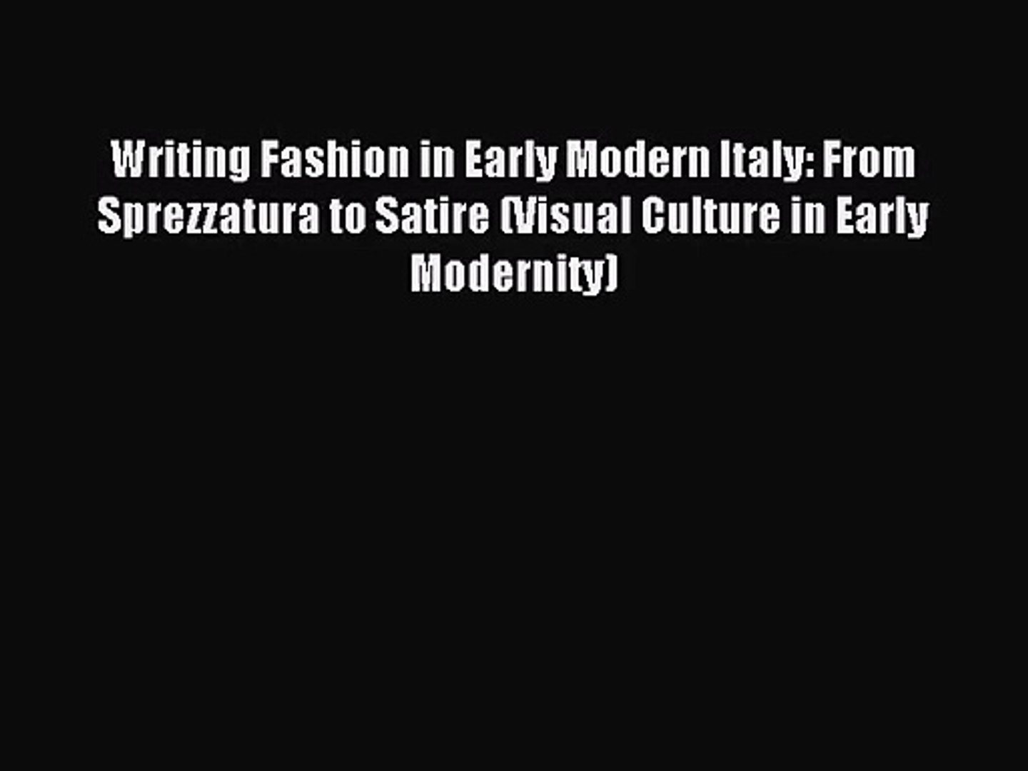 Pdf Download Writing Fashion In Early Modern Italy From