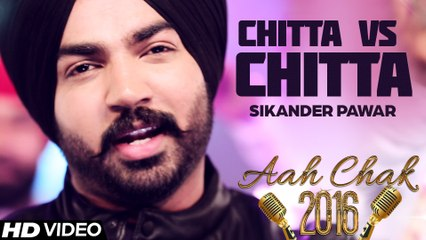 Sikander Pawar - Chitta Vs Chitta _ Full Video _ Aah Chak 2016