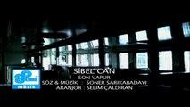 Sibel Can & Soner Sarıkabadayı - Son Vapur