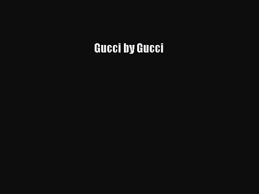 [PDF Download] Gucci by Gucci [PDF] Online