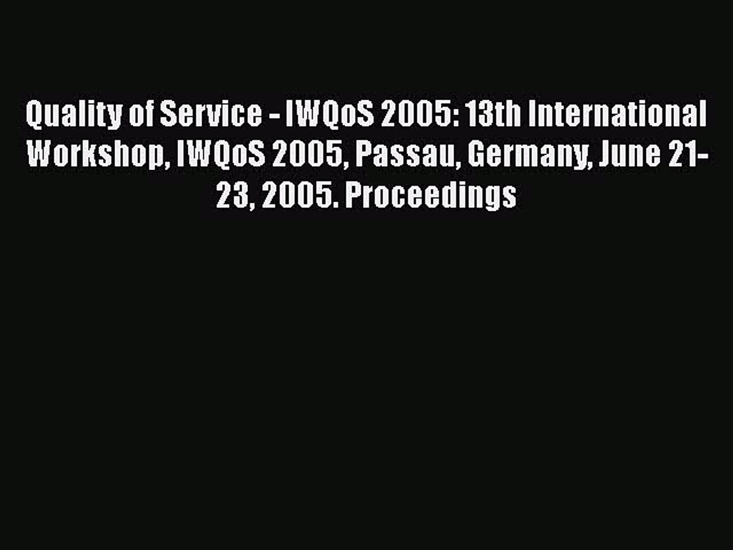 [PDF Download] Quality of Service - IWQoS 2005: 13th International Workshop IWQoS 2005 Passau