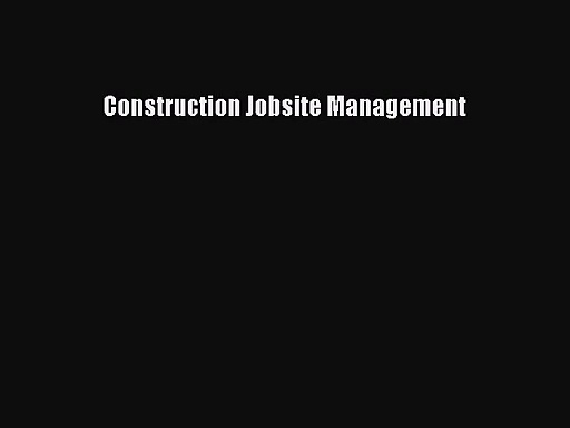 [PDF Download] Construction Jobsite Management [PDF] Full Ebook