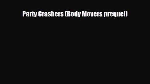 [PDF Download] Party Crashers (Body Movers prequel) [PDF] Full Ebook