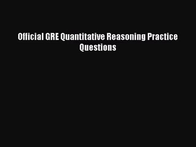 (PDF Download) Official GRE Quantitative Reasoning Practice Questions Read  Online