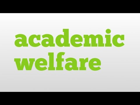 academic welfare meaning and pronunciation