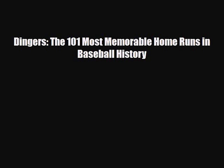 [PDF Download] Dingers: The 101 Most Memorable Home Runs in Baseball History [PDF] Full Ebook