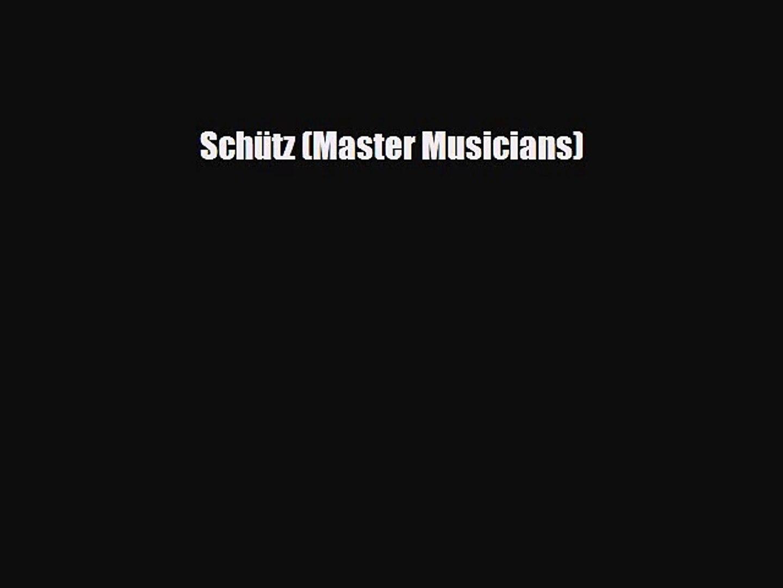 [PDF Download] Schütz (Master Musicians) [PDF] Online