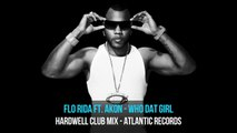 Flo Rida ft. Akon Who Dat Girl (Hardwell Club Mix)