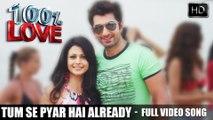 Tum Se Pyar Hai Already | Film Version | 100% Love | 2012