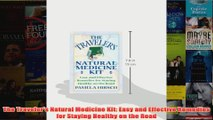 Download PDF  The Travelers Natural Medicine Kit Easy and Effective Remedies for Staying Healthy on FULL FREE