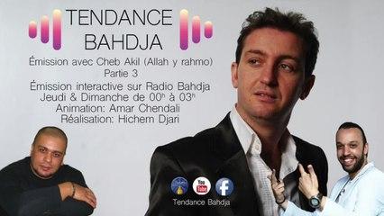 Cheb Akil (Allah y rahmo) - Dernière émission Tendance Bahdja Part 3