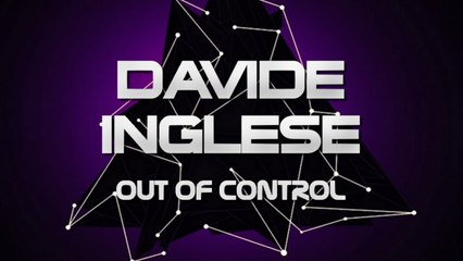 Davide Inglese - Out Of Control (Alex Patane' Remix)