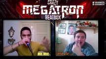 CRAZY MEGATRON BEATBOX ON OMEGLE (Omegle Beatbox Reactions) (FULL HD)