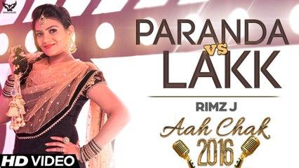 Rimz J - Paranda Vs Lakk Feat. Randy J _ Full Video _ Aah Chak 2016
