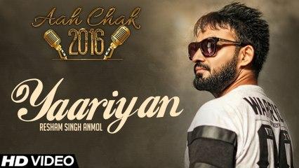 Resham Singh Anmol - Yarrian _ Full Video _ Aah Chak 2016 _ New Punjabi Song 2016