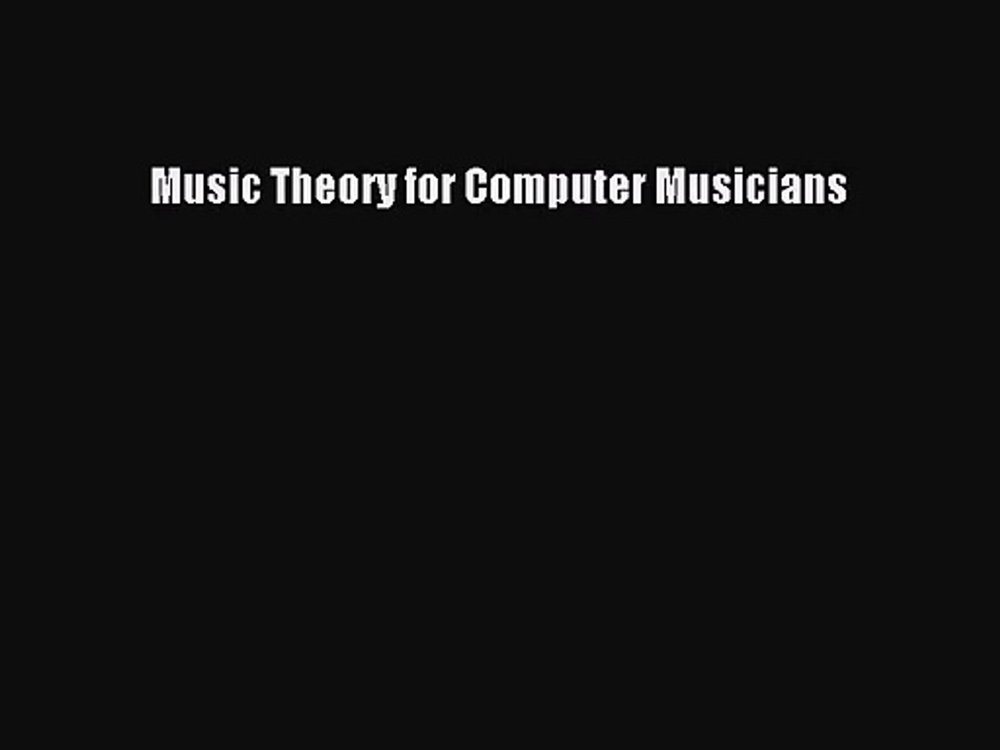 Music Theory for Computer Musicians  Free Books