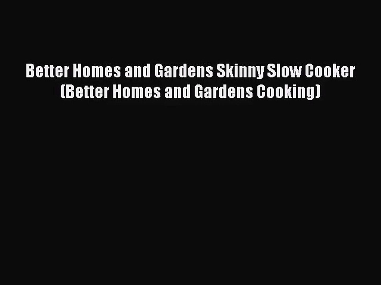 Better Homes and Gardens Skinny Slow Cooker (Better Homes and Gardens Cooking) Free Download