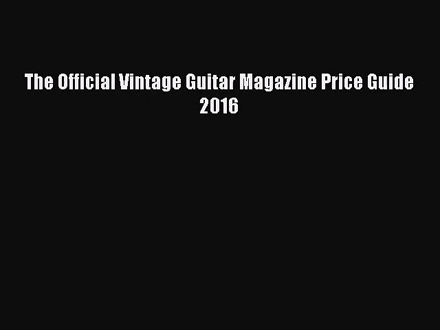 (PDF Download) The Official Vintage Guitar Magazine Price Guide 2016 Download   Godialy.com
