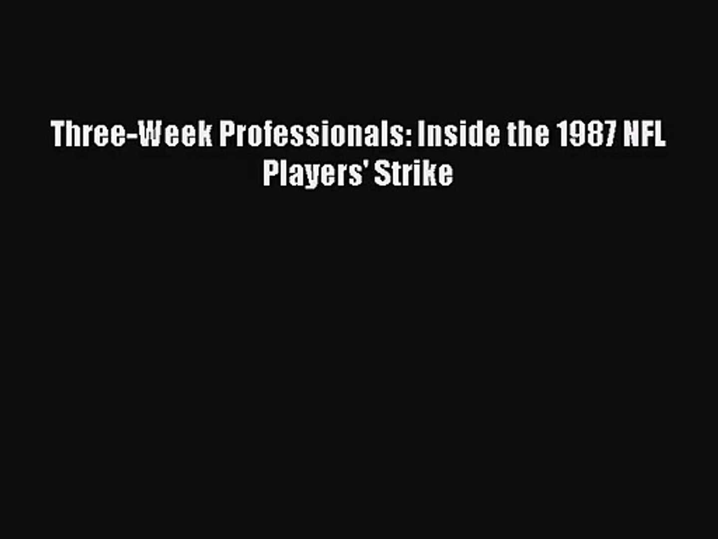 [PDF Download] Three-Week Professionals: Inside the 1987 NFL Players' Strike [Download] Full