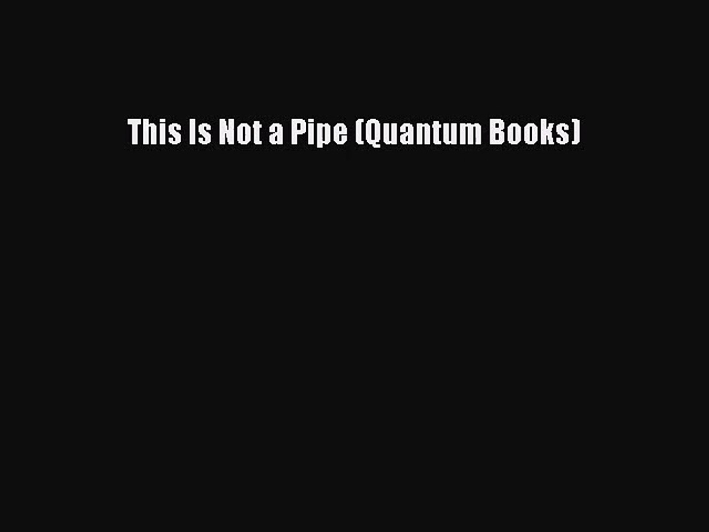 This Is Not a Pipe (Quantum Books)