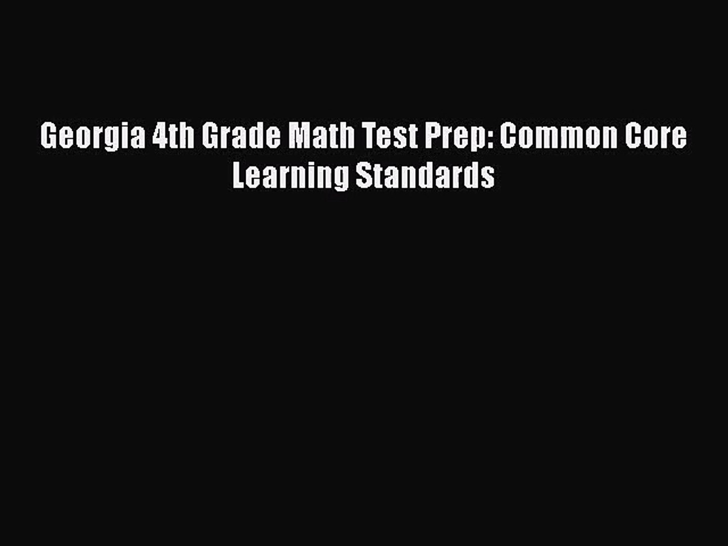 [PDF Download] Georgia 4th Grade Math Test Prep: Common Core Learning  Standards [Read] Online