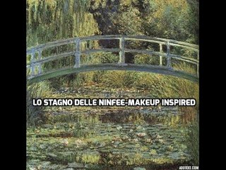 Lo stagno delle ninfee-makeup inspired