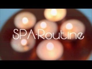 My HOME SPA Routine   Bea'sWorld