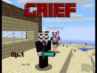 Grief - Minecraft #1