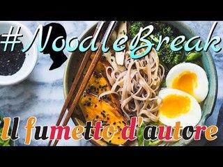 Il fumetto d'autore - #NoodleBreak