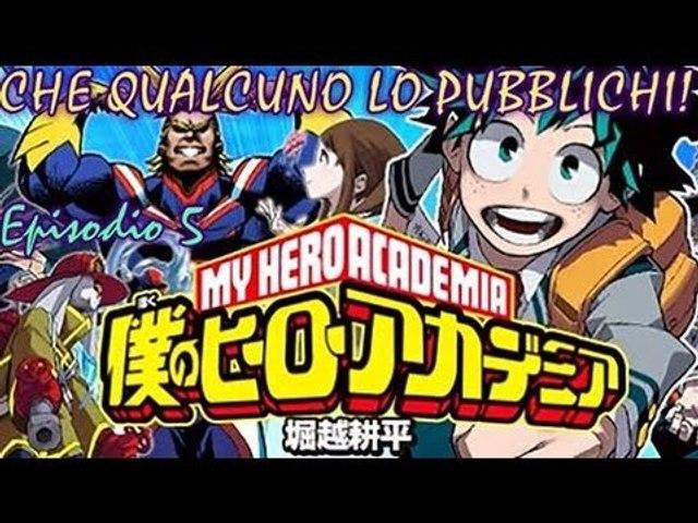 CHE QUALCUNO LO PUBBLICHI! ep. 5 - My Hero Academia