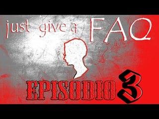 Just give a FAQ - episodio 3