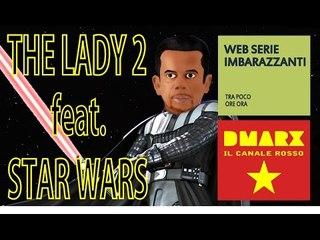The Lady 2 feat. Star Wars | Parodia - DMARX