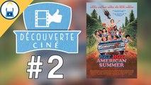 Découverte Cine #2Wet Hot American Summer